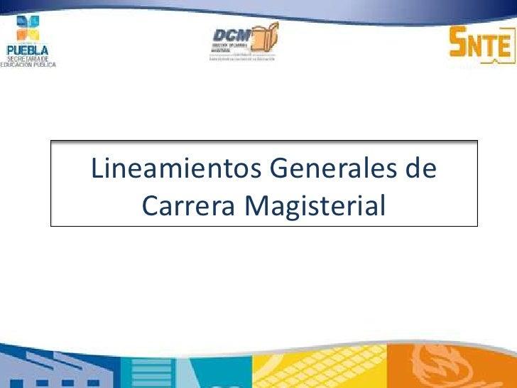 Lineamientos Generales de Carrera Magisterial<br />