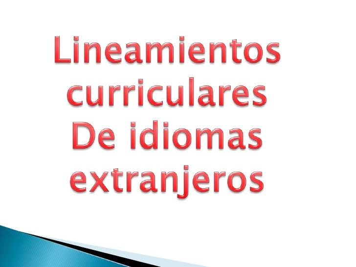 Lineamientos curriculares<br />De idiomas extranjeros<br />