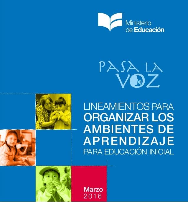 Marzo 2016 LINEAMIENTOS PARA PARA EDUCACIÓN INICIAL ORGANIZAR LOS AMBIENTES DE APRENDIZAJE