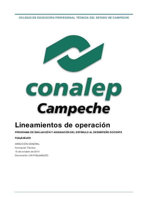 COLEGIO DE EDUCACIÓN PROFESIONAL TÉCNICA DEL ESTADO DE CAMPECHE  Lineamientos de operación  PROGRAMA DE EVALUACIÓN Y ASIGN...