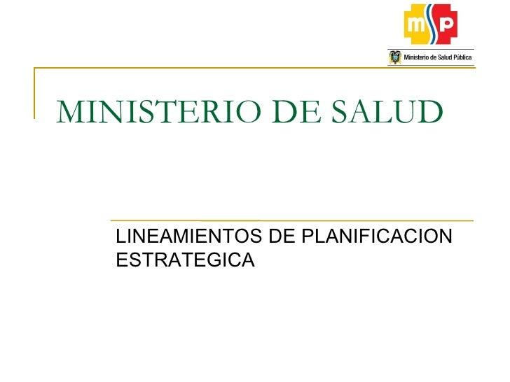 MINISTERIO DE SALUD LINEAMIENTOS DE PLANIFICACION ESTRATEGICA