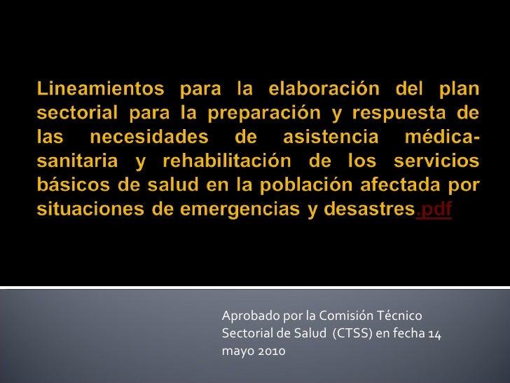 Aprobado por la Comisión Técnico Sectorial de Salud  (CTSS) en fecha 14 mayo 2010