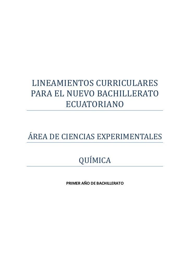 LINEAMIENTOS CURRICULARESPARA EL NUEVO BACHILLERATO        ECUATORIANOÁREA DE CIENCIAS EXPERIMENTALES             QUÍMICA ...