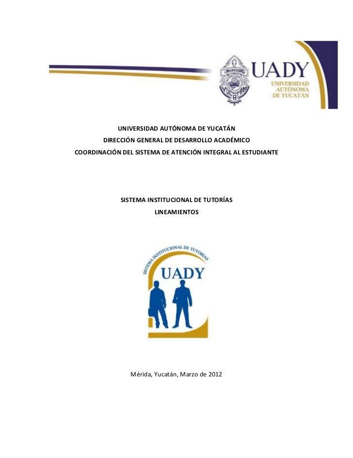 UNIVERSIDAD AUTÓNOMA DE YUCATÁN        DIRECCIÓN GENERAL DE DESARROLLO ACADÉMICOCOORDINACIÓN DEL SISTEMA DE ATENCIÓN INTEG...