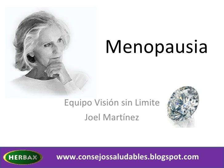 Menopausia Equipo Visión sin Limite Joel Martínez www.consejossaludables.blogspot.com