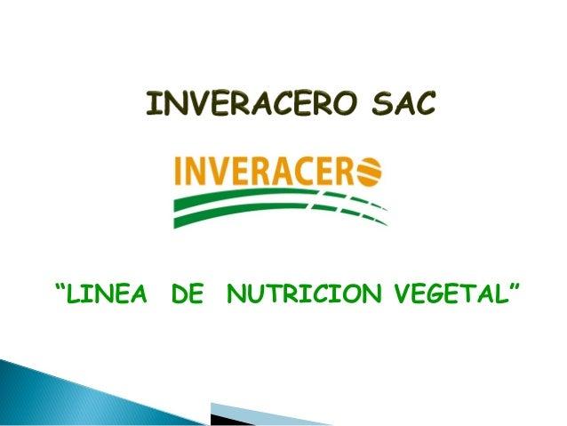 """""""LINEA DE NUTRICION VEGETAL"""""""