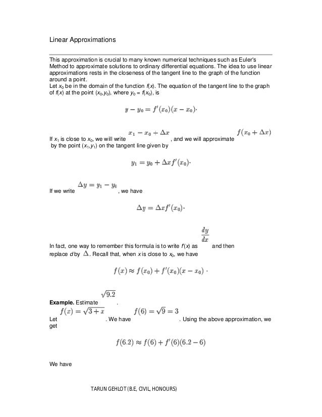TARUN GEHLOT (B.E, CIVIL, HONOURS) Linear Approximations This approximation is crucial to many known numerical techniques ...