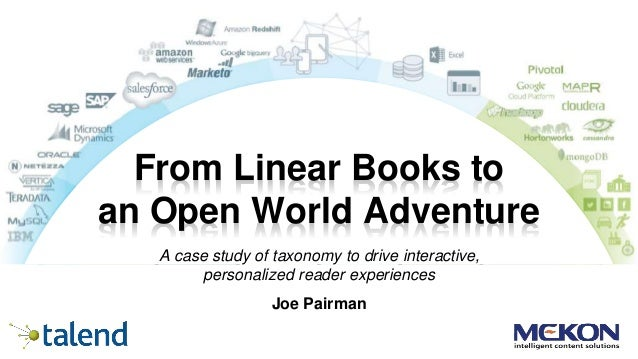 From Linear Books to an Open World Adventure A case study of taxonomy to drive interactive, personalized reader experience...