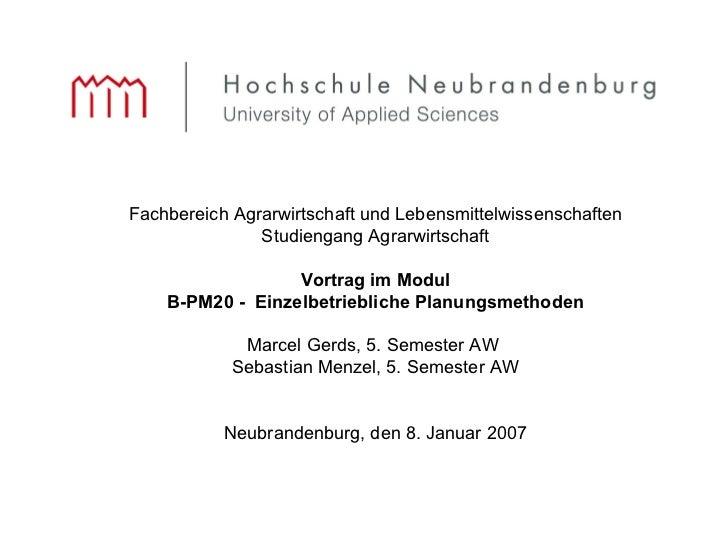 Fachbereich Agrarwirtschaft und Lebensmittelwissenschaften Studiengang Agrarwirtschaft Vortrag im Modul B-PM20 -  Einzelbe...