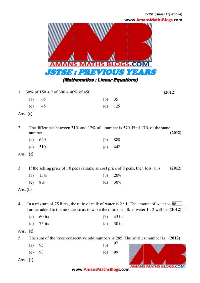 JSTSE (Linear Equations) www.AmansMathsBlogs.com JSTSE : PREVIOUS YEARS (Mathematics : Linear Equations) 1. 30% of 150 + ?...