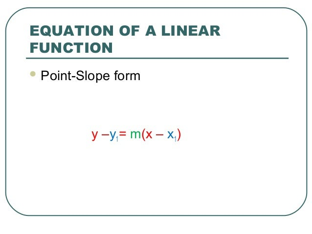 point slope form of a linear function  Linear function and slopes of a line