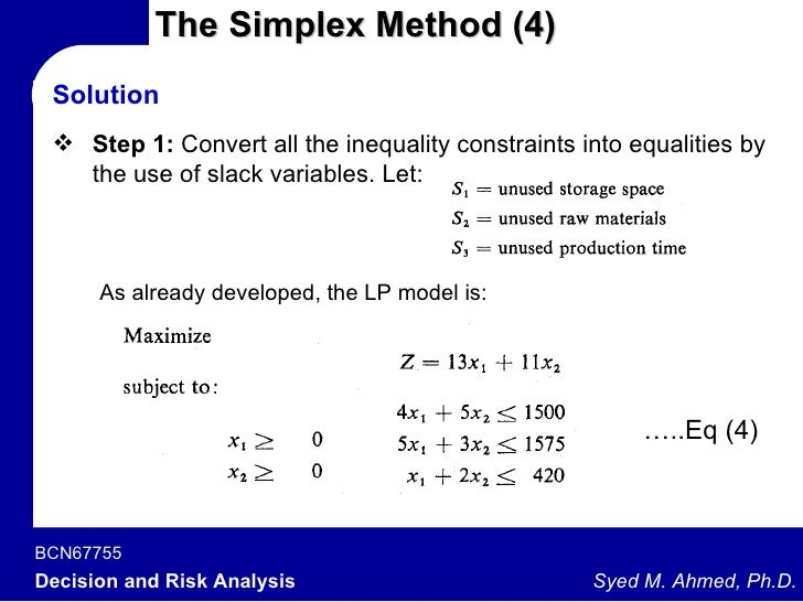 the simplex solution method The task is to find which one holds the best solution with the simplex method the most significant change in linear programming solution methods is karmarkar's.