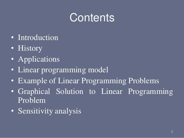 Contents • Introduction • History • Applications • Linear programming model • Example of Linear Programming Problems • Gra...