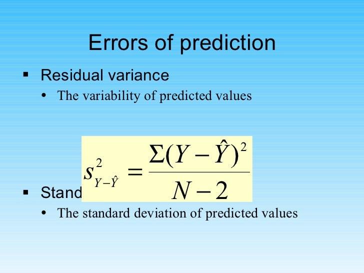 Errors of prediction <ul><li>Residual variance </li></ul><ul><ul><li>The variability of predicted values </li></ul></ul><u...