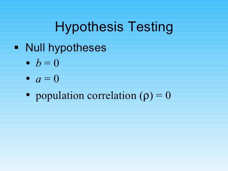 Hypothesis Testing <ul><li>Null hypotheses </li></ul><ul><ul><li>b  = 0 </li></ul></ul><ul><ul><li>a  = 0 </li></ul></ul><...