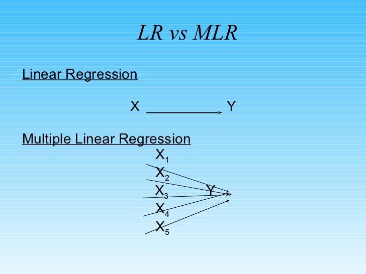 <ul><li>Linear Regression </li></ul><ul><li>X  Y </li></ul><ul><li>Multiple Linear Regression </li></ul><ul><li>X 1 </li><...