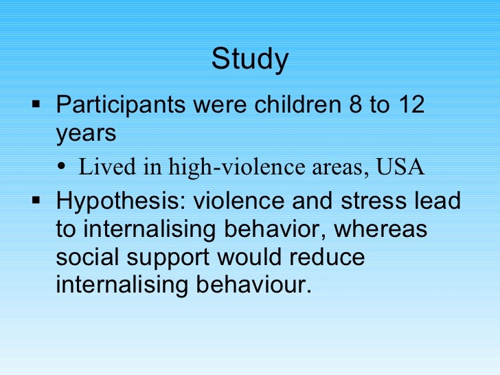 Study <ul><li>Participants were children 8 to 12 years </li></ul><ul><ul><li>Lived in high-violence areas, USA </li></ul><...