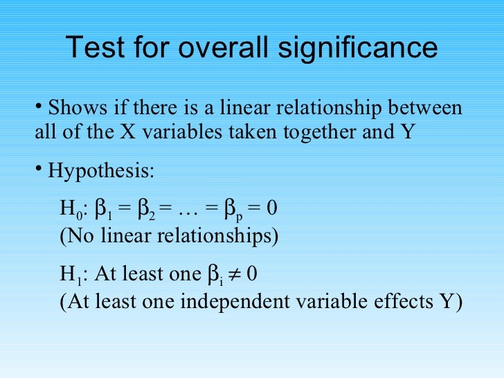 Test for overall significance <ul><li>Shows if there is a linear relationship between all of the X variables taken togethe...