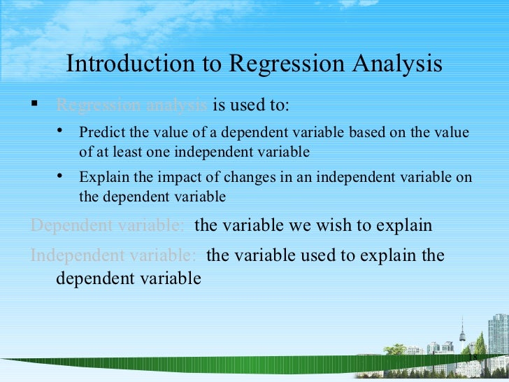 Introduction to Regression Analysis <ul><li>Regression analysis  is used to: </li></ul><ul><ul><li>Predict the value of a ...