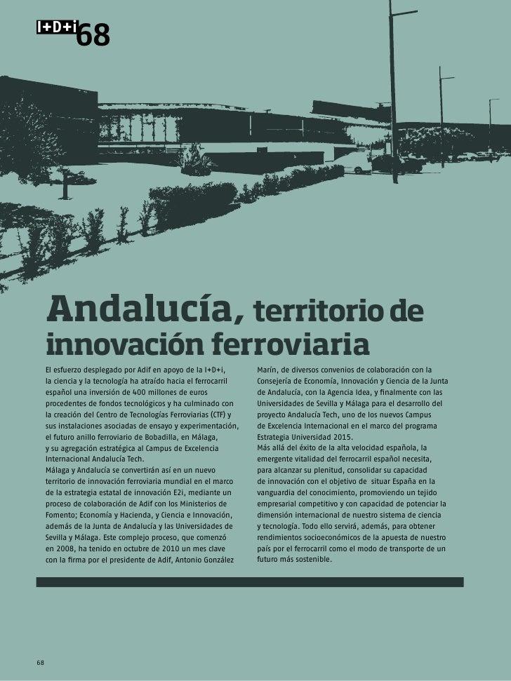 I+D+i              68     Andalucía, territorio de     innovación ferroviaria     El esfuerzo desplegado por Adif en apoyo...