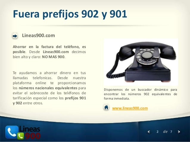 Fuera prefijos 902 y 901     Lineas900.comAhorrar en la factura del teléfono, esposible. Desde Lineas900.com decimosbien a...