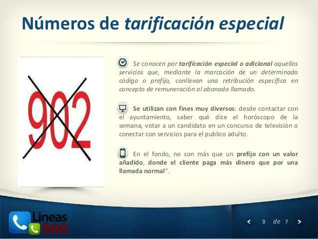 Números de tarificación especial                Se conocen por tarificación especial o adicional aquellos           servic...