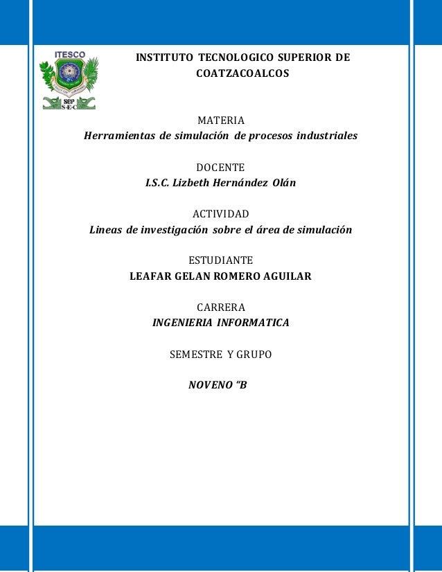 INSTITUTO TECNOLOGICO SUPERIOR DE COATZACOALCOS MATERIA Herramientas de simulación de procesos industriales DOCENTE I.S.C....