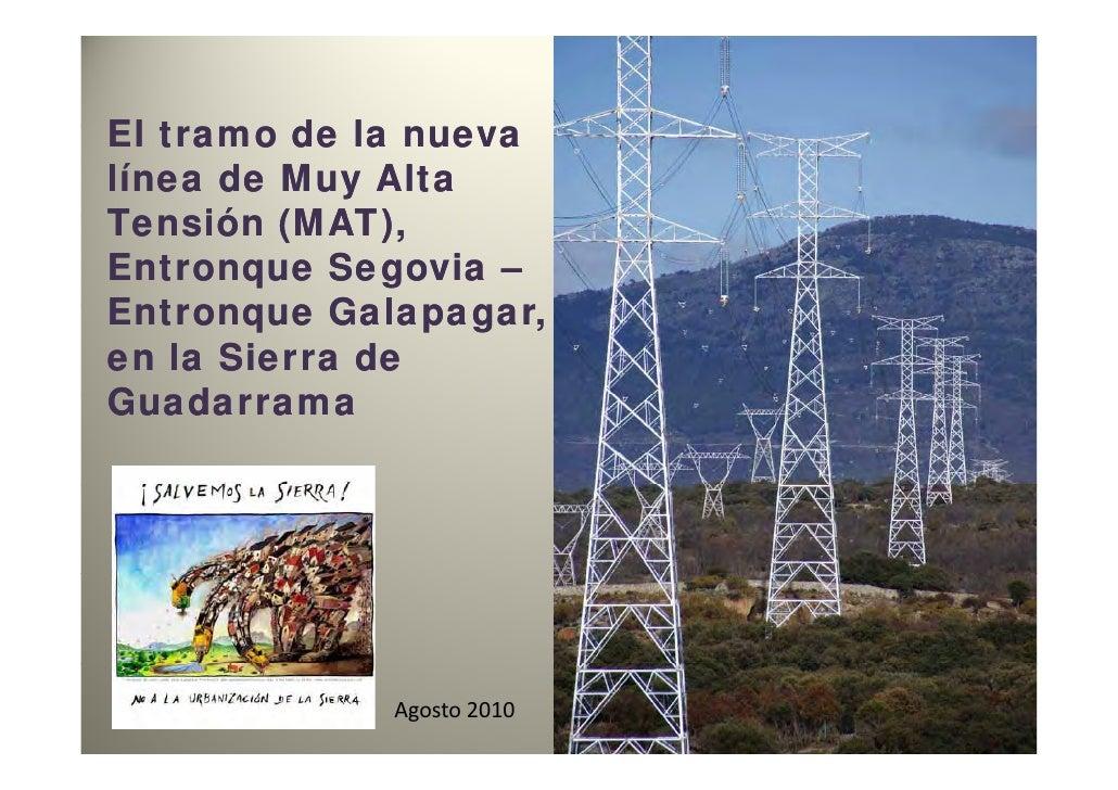El t   tramo d l nueva         de lalínea de Muy AltaTensión (MAT)T    ió (MAT),Entronque Segovia –Entronque Galapagar,E t...