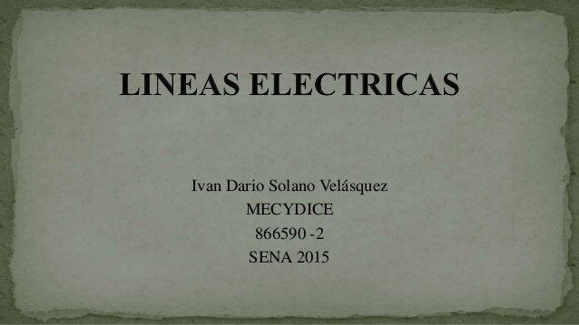 Ivan Dario Solano Velásquez MECYDICE 866590 -2 SENA 2015