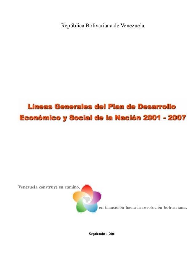 República Bolivariana de Venezuela Venezuela construye su camino, Septiembre 2001 en transición hacia la revolución boliva...