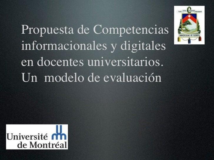 Propuesta de Competenciasinformacionales y digitalesen docentes universitarios.Un modelo de evaluación