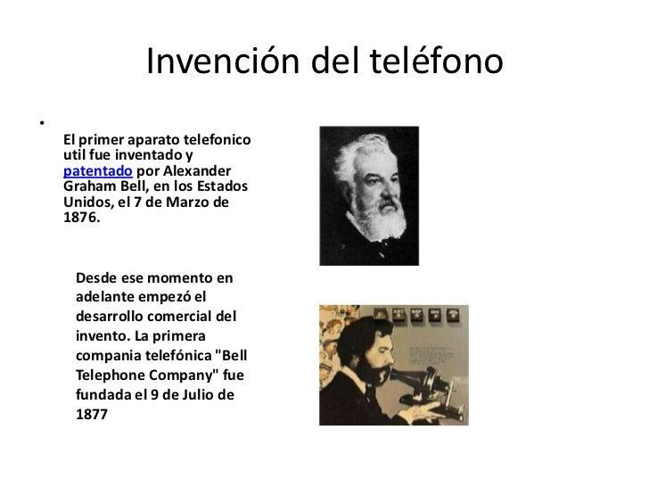 Invención del teléfono<br />El primer aparato telefonicoutil fue inventado y patentadopor Alexander Graham Bell, en los E...