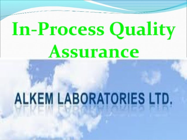 In-Process Quality Assurance