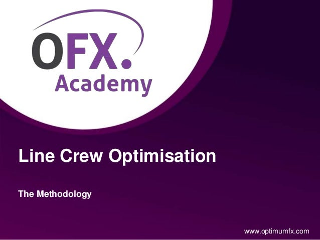 Line Crew Optimisation The Methodology www.optimumfx.com