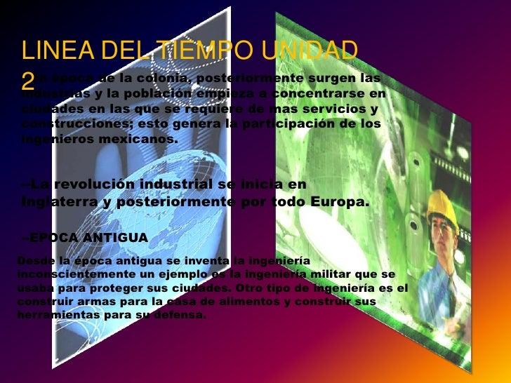 LINEA DEL TIEMPO UNIDAD 2<br />--En época de la colonia, posteriormente surgen las industrias y la población empieza a con...