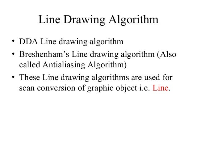 Line Drawing Algorithm With An Example : Line drawing algorithm and antialiasing techniques