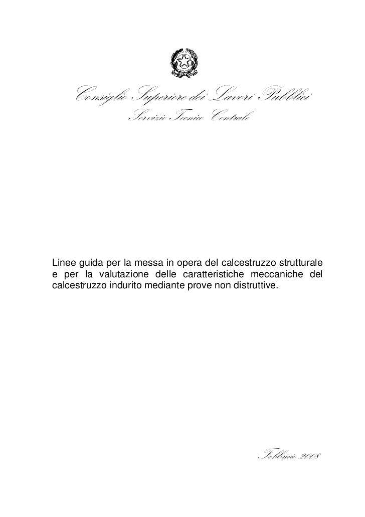 Consiglio Superiore dei Lavori Pubblici                  Servizio Tecnico Centrale     Linee guida per la messa in opera d...