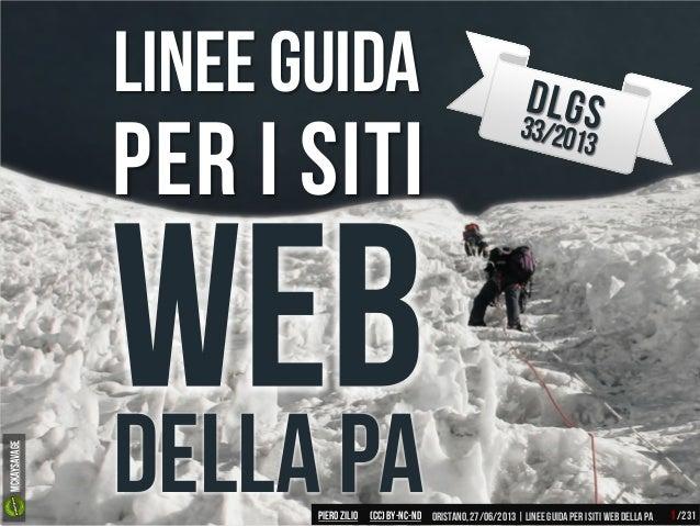 Lineeguida Per i siti Della paPiero ZILIO /231Oristano,27/06/2013| linee guidaper isitiweb della pa(CC)by-nc-nd 1 mckaysav...