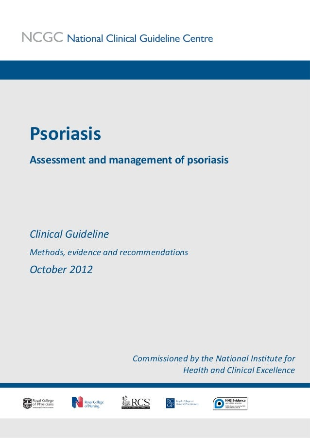 PsoriasisAssessment and management of psoriasisClinical GuidelineMethods, evidence and recommendationsOctober 2012        ...
