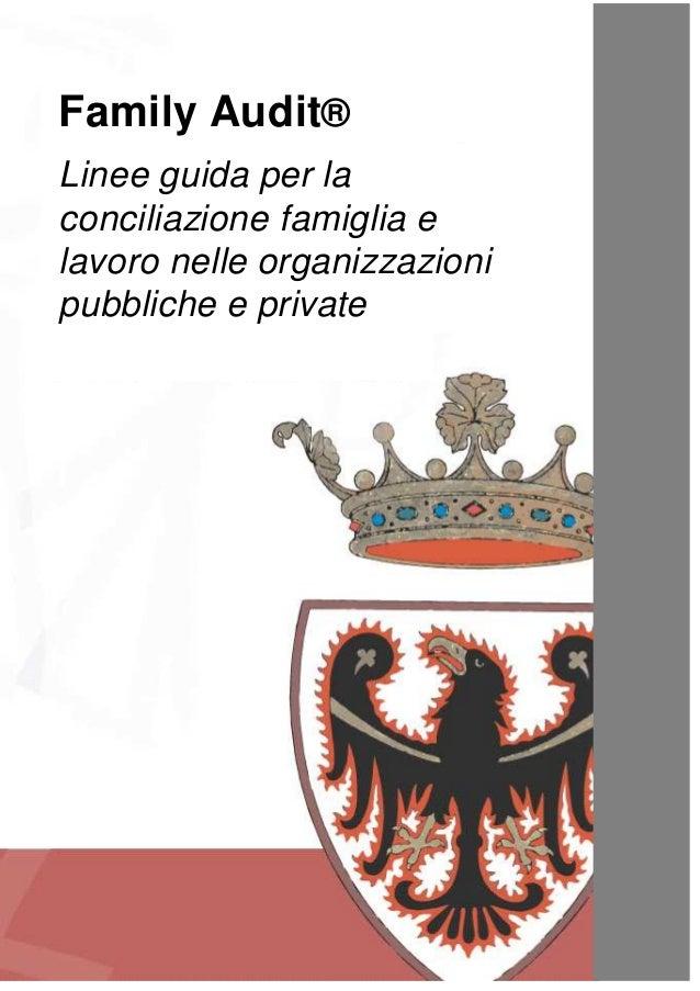 Standard Family Audit - Linee Guida Rev. 1 19 novembre 2010 1 di 34 Family Audit® Linee guida per la conciliazione famigli...