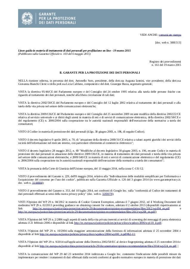 VEDI ANCHE: comunicato stampa [doc. web n. 3881513] Linee guida in materia di trattamento di dati personali per profilazio...