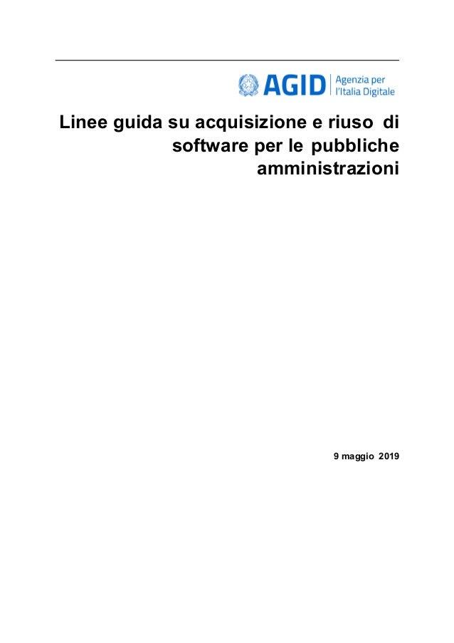 Linee guida su acquisizione e riuso di software per le pubbliche amministrazioni 9 maggio 2019