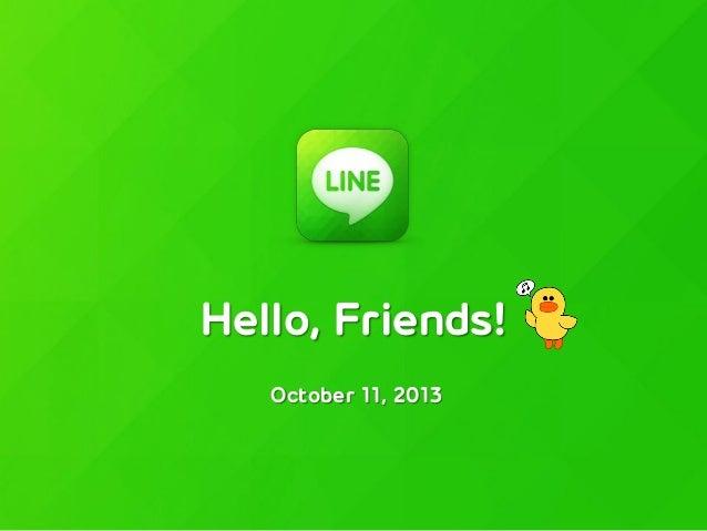 Hello, Friends! October 11, 2013