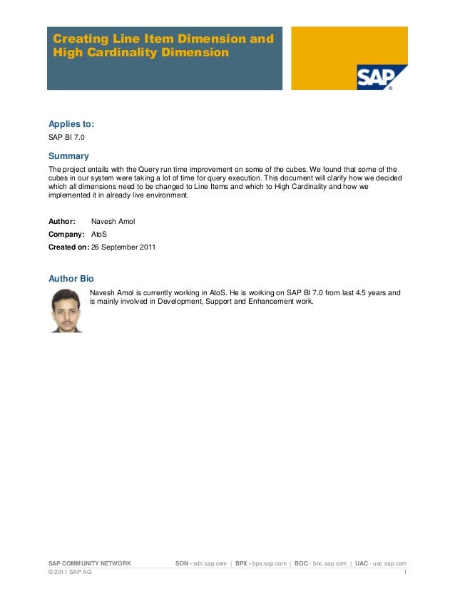 Creating Line Item Dimension and High Cardinality DimensionApplies to:SAP BI 7.0SummaryThe project entails with the Query ...