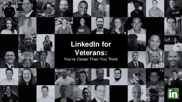 LinkedIn for Veterans: You're Closer Than You Think