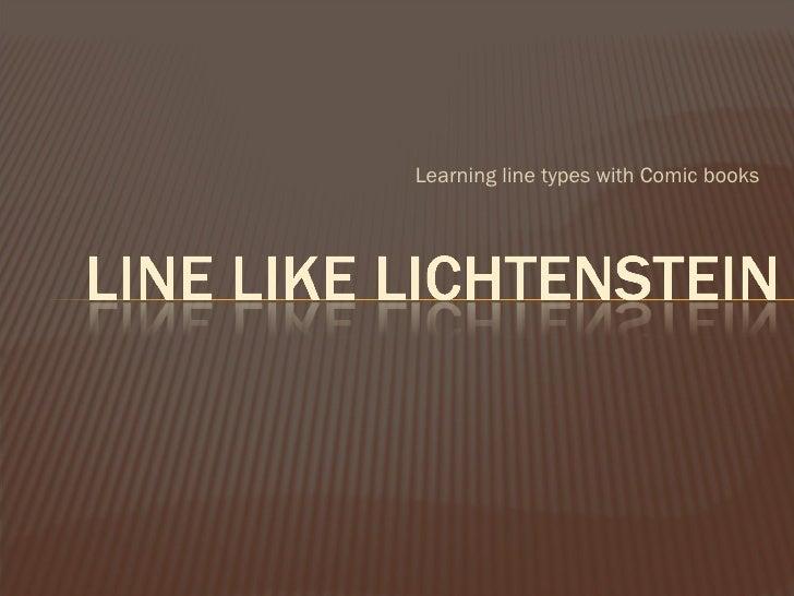 <ul><li>Learning line types with Comic books </li></ul>