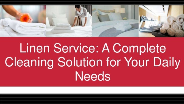 Linen Service: A Complete Cleaning Solution for Your Daily Needs