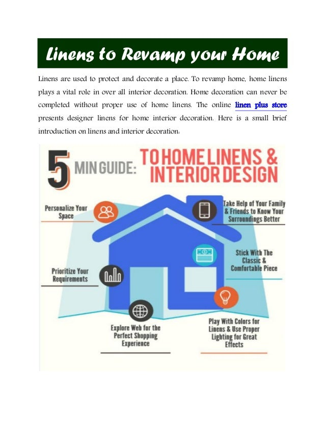 Linens to Revamp your Home Linens are used to protect and decorate a place. To revamp home, home linens plays a vital role...