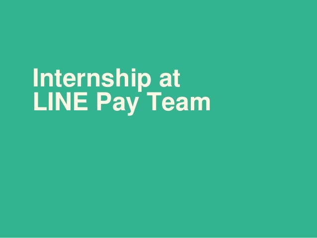 Internship at LINE Pay Team