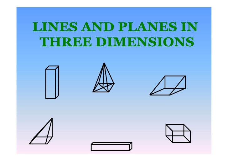 LINES AND PLANES IN 3-DIMENSION     To answer the question from this topic, the     students must acquire the following sk...